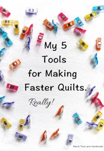 My Five Tools for Faster Quilts